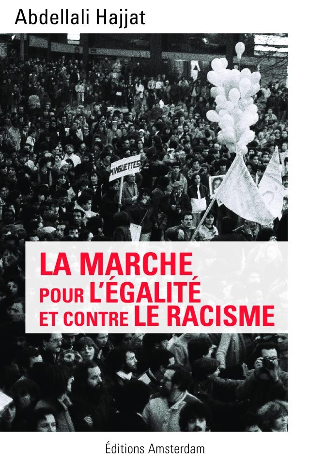 La marche pour l'égalité et contre le racisme - Abdellali Hajjat - Éditions AMSTERDAM